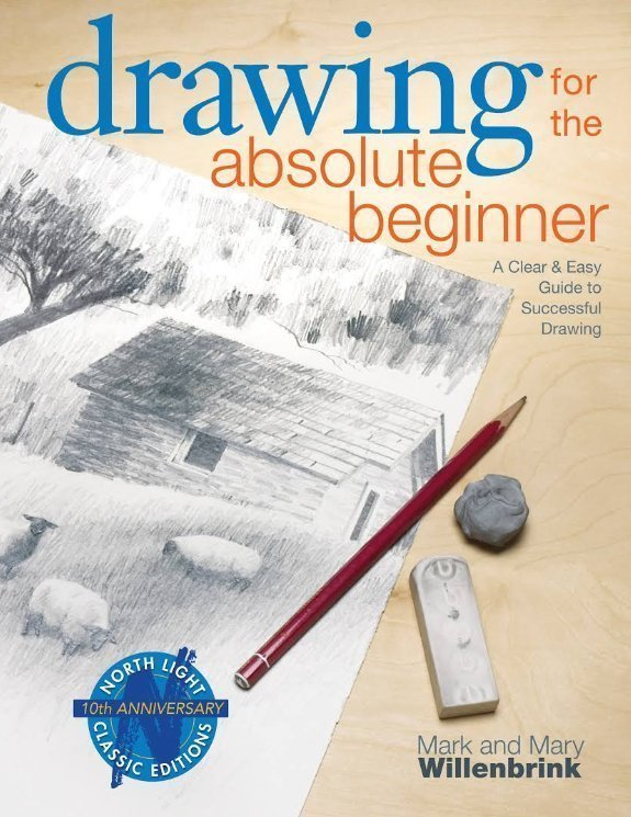 Drawing for the Absolute Beginner by Mark and Mary Willenbrink - How to draw books