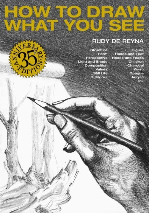 How to Draw What You See by Rudy De Reyna - How to draw books