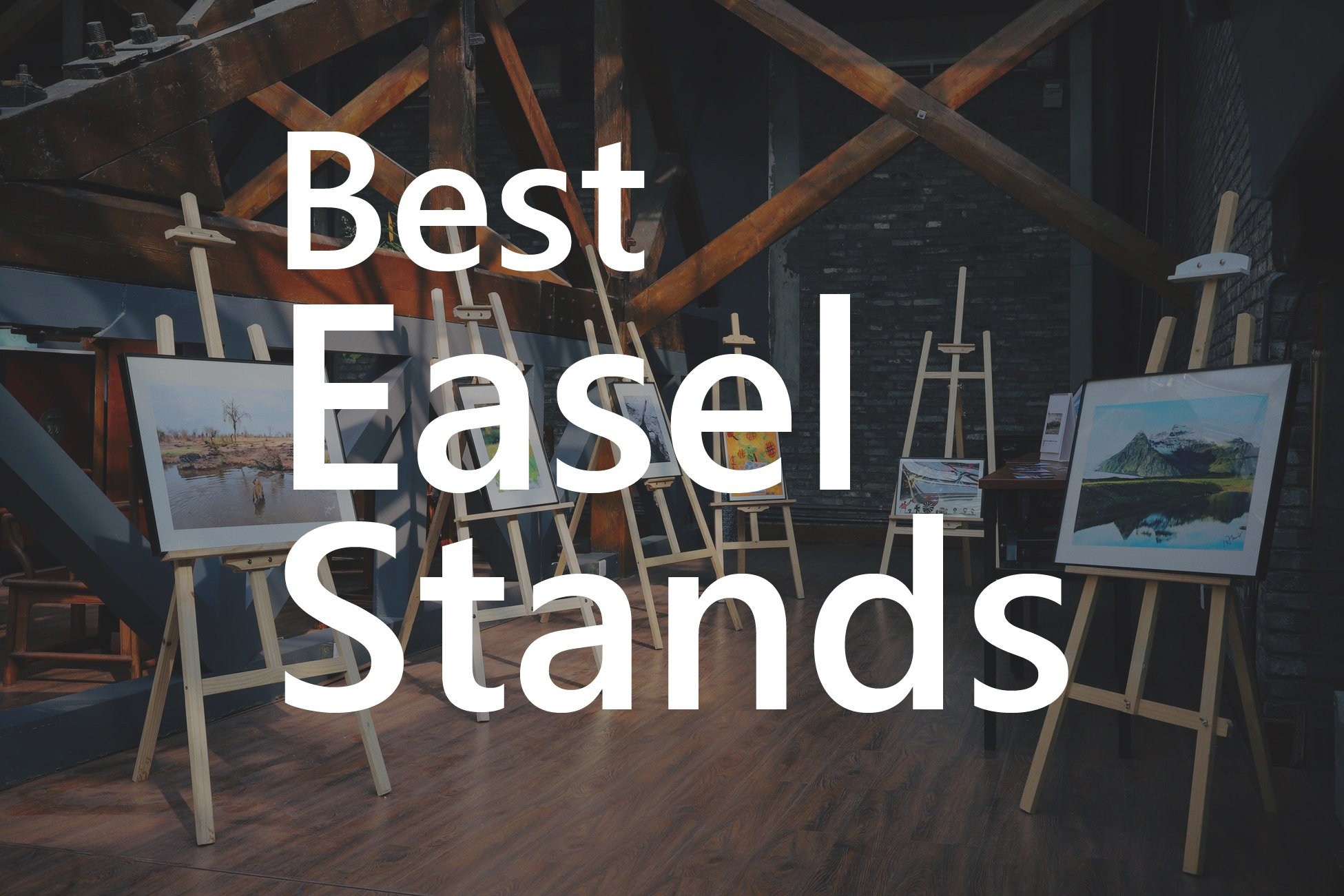 Best easel stands for artists
