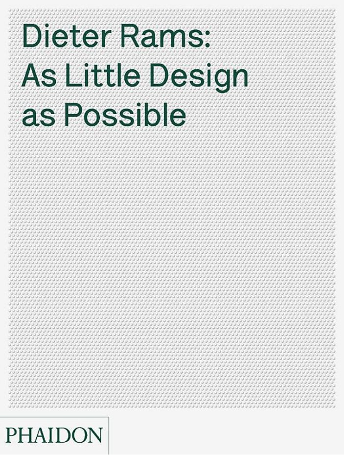 As Little Design As Possible by Dieter Rams
