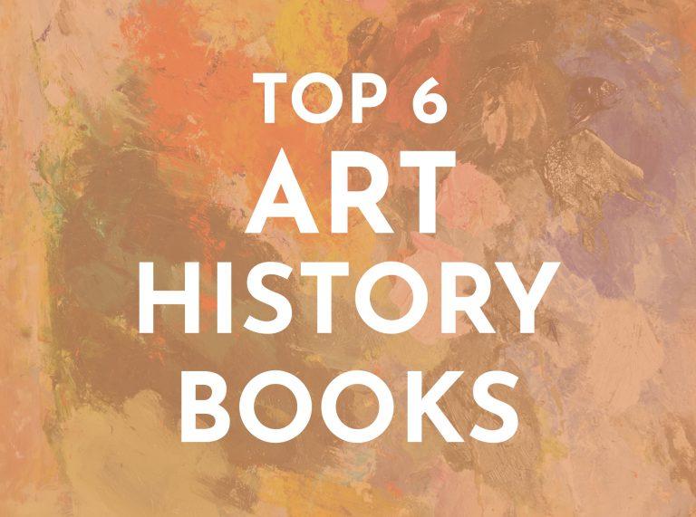 Top 6 Art History Books