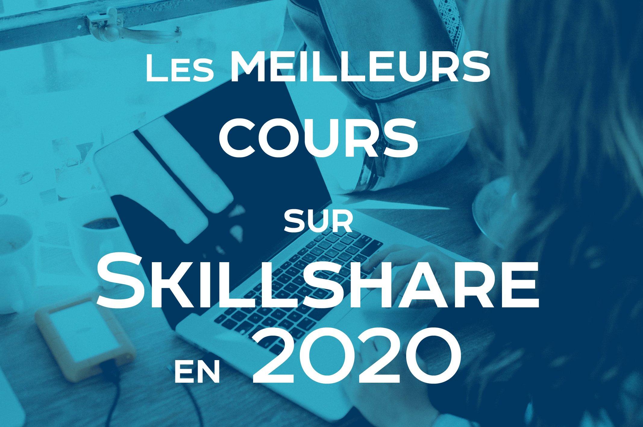Les meilleurs cours et classes sur Skillshare en 2020