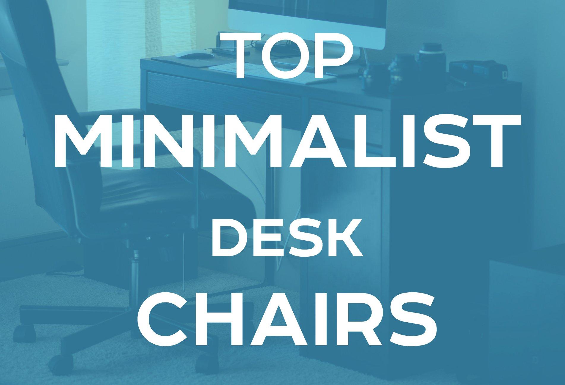 Top minimalist desk chair