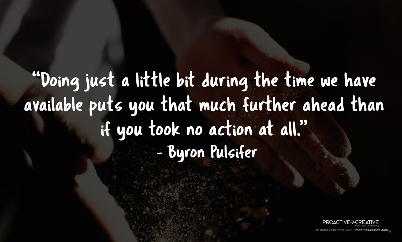 Procrastination quotes - Byron Pulsifer