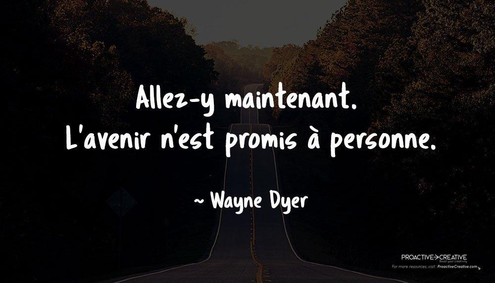 Citation sur l'action - agir - Wayne Dyer