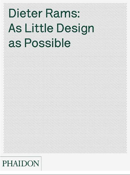 Dieter Rams: As Little Design as Possible - best books on minimalism