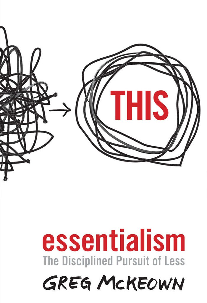 Essentialism: The Disciplined Pursuit of Less - best books on minimalism