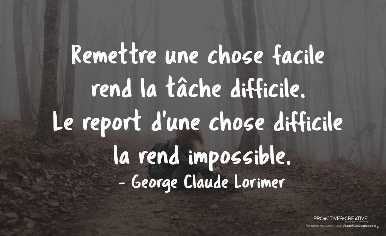 Comment arrêter de procrastiner et passer à l'action - Citation - George Claude Lorimer