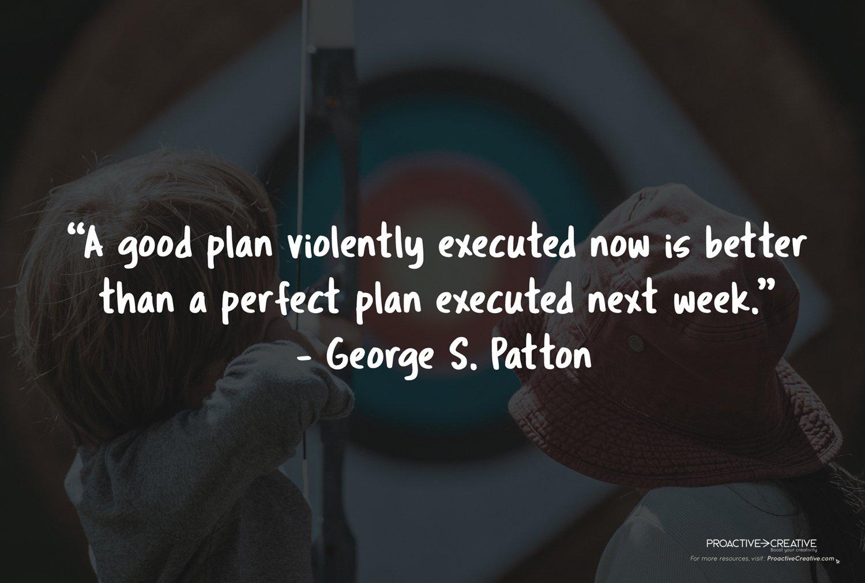 Procrastination quotes - George S. Patton