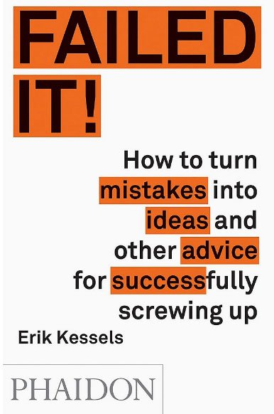 Failed It by Eric Kessels - best self help books for creative people & artists - books on failure