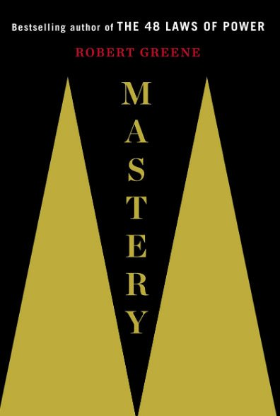 mastery by robert greene - best books on self discipline