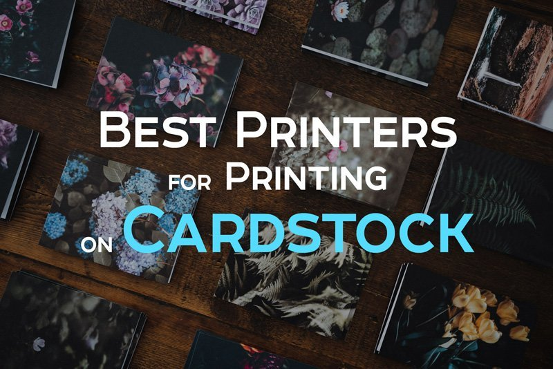 How to Choose the Best Printer for Cardstock Printing