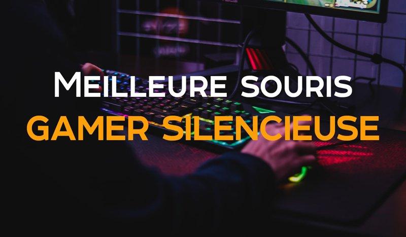 Meilleure souris gamer silencieuse
