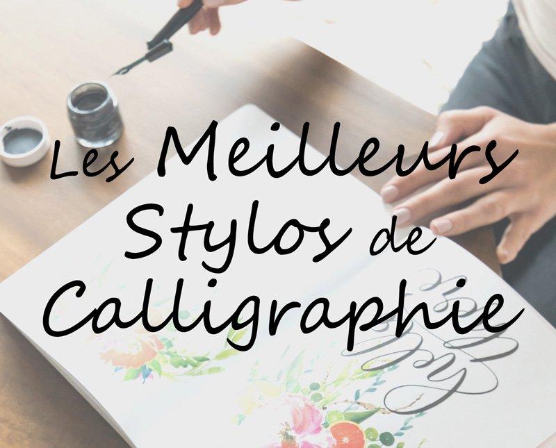 Les meilleurs stylos de calligraphie